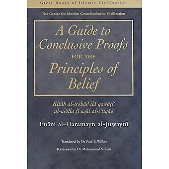 A Guide to Conclusive Proofs for the Principles of Belief: Kitab Al-Irshad Ila Qawati Al-Adilla Fi Usul Ati Tiqad (Great Books of Islamic Civilization) (The Great Books of Islamic Civilization)
