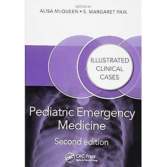 Pediatric Emergency Medicine: Illustrated Clinical Cases, Second Edition (Illustrated Clinical Cases)