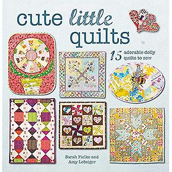 Cute Little Quilts: 15 Adorable Dolly Quilts to Sew