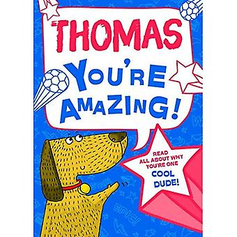 Thomas - You're Amazing!: Read All About Why You're One Cool Dude!
