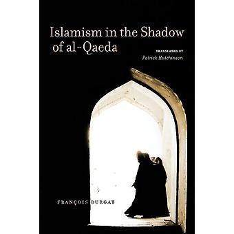 Islamismo na sombra da Al-Qaeda por François Burgat - Patrick Hutch