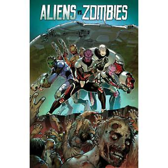 Aliens vs. Zombies by Vincenzo Riccardi - Grostjeta - Ralph Tedesco -