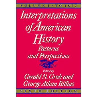 Tolkningar av amerikansk historia mönster och perspektiv av Grob & Gerald N.