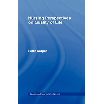 Nursing Perspectives on Quality of Life by Draper & Peter