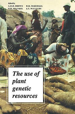 The Use of Plant Genetic Resou by marron & A. H. D.
