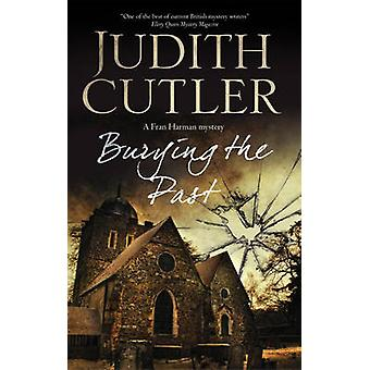 Burying the Past by Cutler & Judith