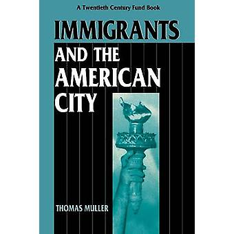 Immigrants and the American City by Muller & Thomas