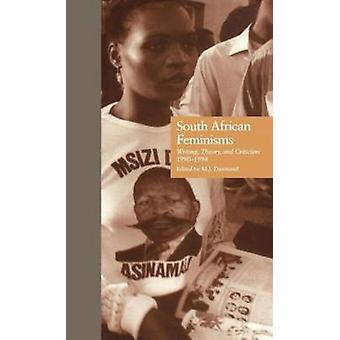 South African Feminisms Writing Theory and Criticism 19901994 by Daymond & M. J.