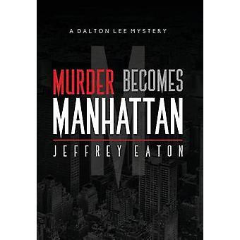 Mord wird Manhattan ein Dalton Lee Geheimnis von Eaton & Jeffrey