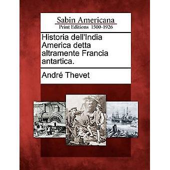 Historia Dellindia America Detta Altramente Francia Antartica. da Thevet & Andre