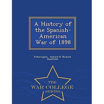 Une histoire de la guerre hispano-américaine de 1898 War College série par Richard H. Richard Handfield & Titherin
