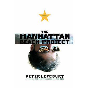 The Manhattan Beach Project by Lefcourt & Peter