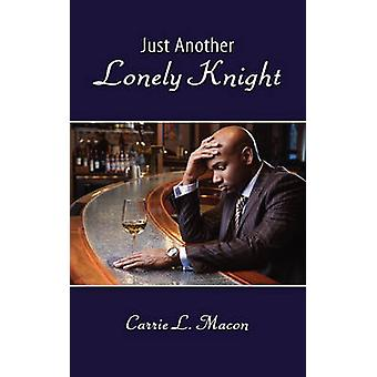 Just Another Lonely Knight by Macon & Carrie L.