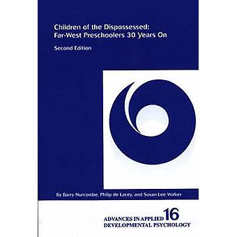 Children of the Dispossessed FarWest Preschoolers 30 Years On Second Edition by Delacey & Philip