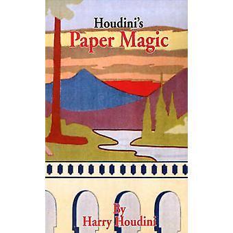 Houdinis Paper Magic by Houdini & Harry