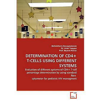Bestimmung der CD4 TCELLS mit verschiedenen Systemen durch Newayeselassie & Bethelehem