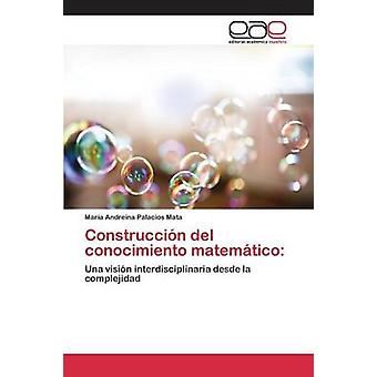 Construccin del conocimiento matemtico by Palacios Mata Mara Andreina