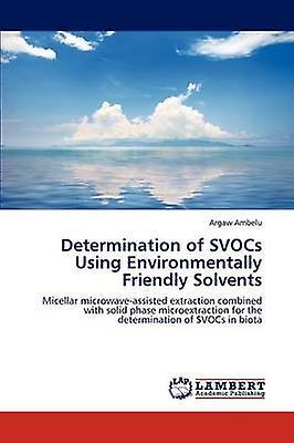 Determination of SVOCs Using EnvironHommestally Friendly Solvents by Ambelu & Argaw