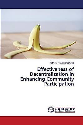 Effectiveness of Decentralization in Enhancing Community Participation by Nsamba Oshabe Patrick