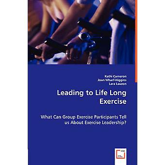 Leading to Life Long Exercise by Cameron & Kathi