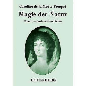 Magie der Natur von Caroline De La Motte Fouqué