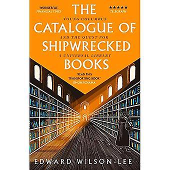 Le Catalogue des livres de naufragés: jeune Colomb et la quête d'une bibliothèque universelle
