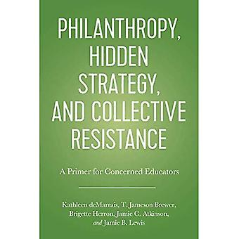 Philanthropy, Hidden Strategy, and Collective Resistance: A Primer for Concerned Educators