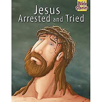 Jesus Arrested & Tried (Bible Stories Series)