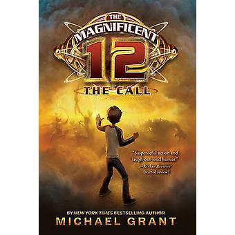 The Magnificent 12 - The Call by Michael Grant - 9780061833670 Book