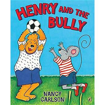 Henry and the Bully by Nancy Carlson - 9780142421208 Book