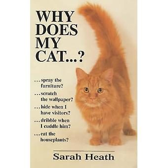 Why Does My Cat...? (New edition) by Sarah Heath - 9780285635494 Book