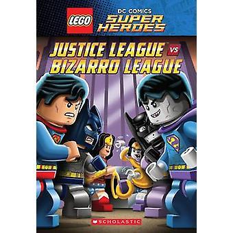 Justice League vs. Bizarro League (Lego DC Super Heroes - Chapter Book