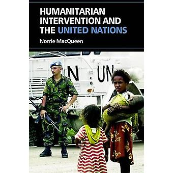 Humanitarian Intervention and the United Nations by Norrie MacQueen -
