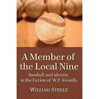 A Member of the Local Nine - Baseball and Identity in the Fiction of W
