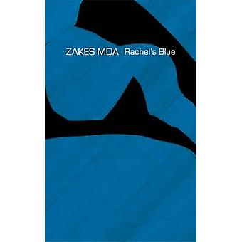 Rachel's Blue by Zakes Mda - 9780857423320 Book
