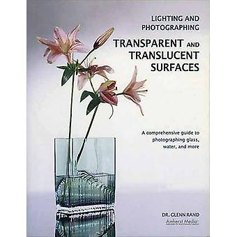 Lighting and Photographing Transparent and Translucent Surfaces by Gl