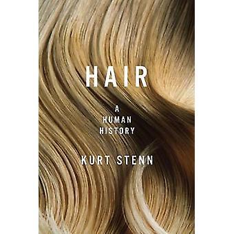 Hair - A Human History by Kurt S. Stenn - 9781605989556 Book