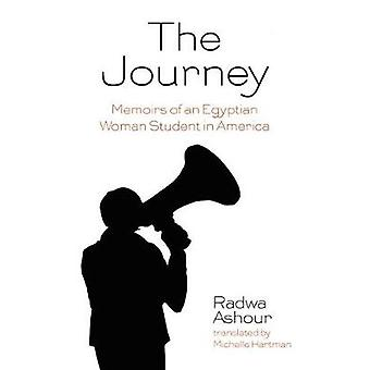 The Journey - Memoirs of an Egyptian Woman Student in America by The J