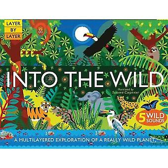 Into the Wild by Anne Rooney - 9781784938734 Book