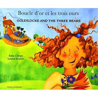 Goldilocks and the Three Bears in French and English by Kate Clynes -
