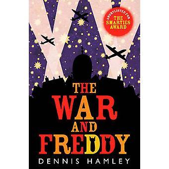 The War and Freddy by Dennis Hamley - 9781846470417 Book