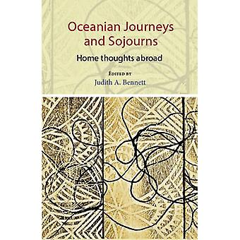 Oceanian Journeys and Sojourns - Home Thoughts Abroad by Judith A. Ben