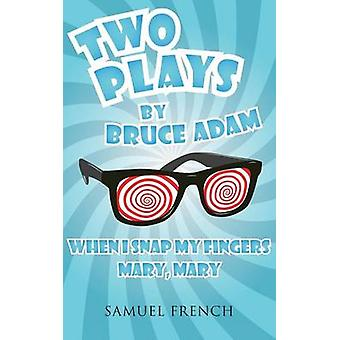 Two Plays by Adam & Bruce