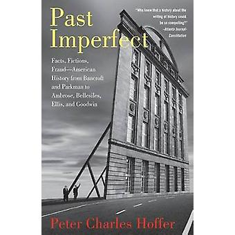 Past Imperfect - Facts - Fictions - Fraud American History from Bancro