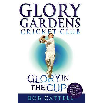 Glory Gardens 1 - Glory in the Cup by Bob Cattell - David Kearney - 9
