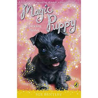 Magic Puppy - Sparkling Skates by Sue Bentley - 9780141324777 Book