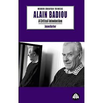 Alain Badiou - eine kritische Einleitung von Jason Barker - 9780745318004