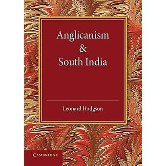 Anglicanism and South India by Leonard Hodgson - 9781107631045 Book