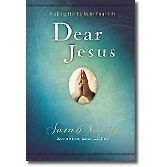 Dear Jesus - Seeking His Light in Your Life by Sarah Young - 978140410