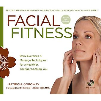 Facial Fitness - Daily Exercises & Massage Techniques for a Healthier